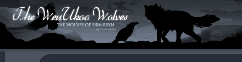 The WeuUkoo Wolves - The Wolves of Sidh Eryn - By TaniDaReal